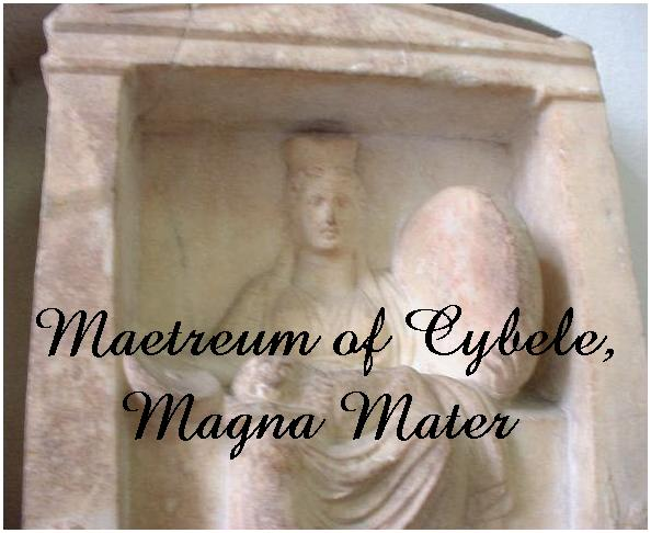 Maetreum of Cybele, Magna Mater